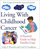 img - for Living with Childhood Cancer: A Practical Guide to Help Families Cope book / textbook / text book