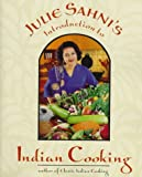 Julie Sanhi's Introduction to Indian Cooking (0898159768) by Julie Sahni