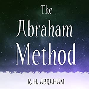 The Abraham Method: Shifting Your Vibration to Master the Law of Attraction Audiobook