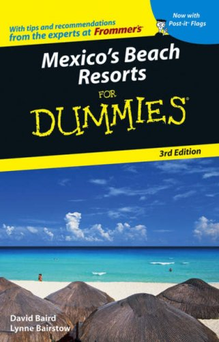 Mexico's Beach Resorts For Dummies, Lynne Bairstow, David Baird
