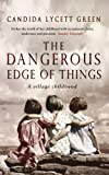 Candida Lycett Green The Dangerous Edge Of Things