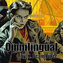 Omnilingual (       UNABRIDGED) by H. Beam Piper Narrated by Jim Roberts