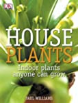 Houseplants: Indoor Plants Anyone Can...