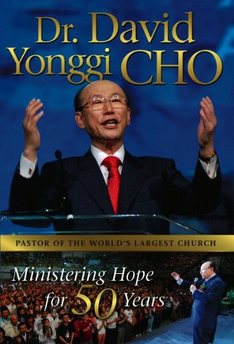 eBook Dr. David Yonggi Cho: Ministering Hope for 50 Years (English ...