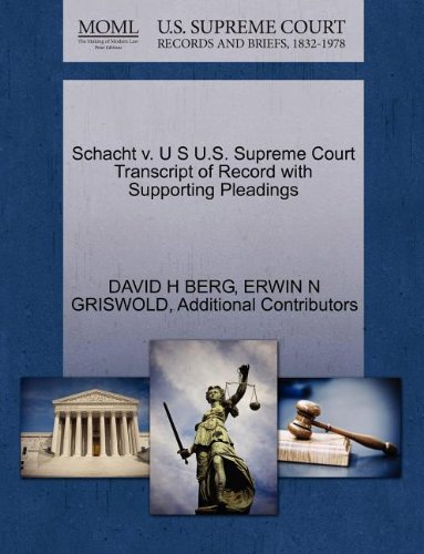 Schacht v. U S U.S. Supreme Court Transcript of Record with Supporting Pleadings