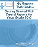 Indera Murphy Getting Started With Crystal Reports For Visual Studio 2010