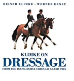 Klimke on Dressage: From the Young Horse Through Grand Prix (0939481278) by Klimke, Reiner