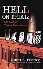 Hell on Trial: The Case for Eternal Punishment