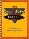 img - for My Good News Journal: A Journal for Kids Who Are New Christians book / textbook / text book