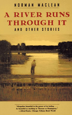 A River Runs Through It, and Other Stories, Norman Maclean