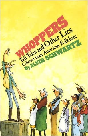 Whoppers: Tall Tales and Other Lies written by Alvin Schwartz