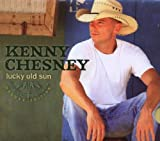 echange, troc Kenny Chesney - Lucky Old Sun