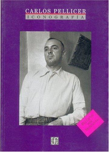 Carlos Pellicer   iconografía (Tezontle) (Spanish Edition), Fondo de Cultura Económica