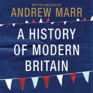 A History of Modern Britain | [Andrew Marr]