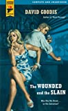 The Wounded and the Slain (0843957719) by Goodis, David