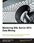 Mastering SQL Server 2014 Data Mining