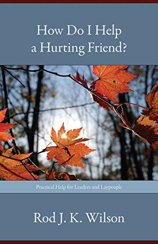 How Do I Help a Hurting Friend?