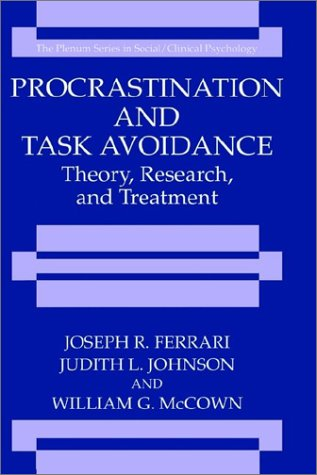 Procrastination And Task Avoidance: Theory, Research, And Treatment (The Springer Series In Social Clinical Psychology) front-744043