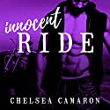 Innocent Ride: Hellions Motorcycle Club, Book 4 Audiobook by Chelsea Camaron Narrated by CJ Bloom, Nelson Hobbs