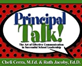 img - for Principal Talk!: The Art of Effective Communication in Successful School Leadership book / textbook / text book