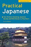 Practical Japanese: Your Guide to Speaking Japanese Quickly and Effortlessly in a Few Hours (4805308524) by Jun Maeda