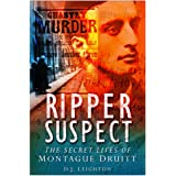 Ripper Suspect: The Secret Lives of Montague Druittby D. J. Leighton