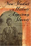 img - for New Studies in the History of American Slavery book / textbook / text book
