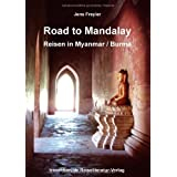 "Road to Mandalay: Reisen in Myanmar /Burmavon ""Jens Freyler"""