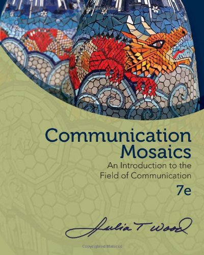 Communication Mosaics: An Introduction to the Field of Communication PDF