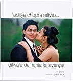 Aditya Chopra Relives... (Dilwale Dulhania Le Jayenge: As Told to Nasreen Munni Kabir)
