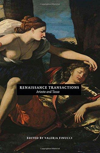Renaissance Transactions: Ariosto and Tasso (Duke Monographs in Medieval and Renaissance Studies)