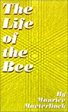 The Life of the Bee (0898753759) by Maeterlinck, Maurice