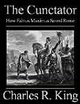 The Cunctator: How Fabius Maximus Sav...
