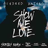 Show Me Love (feat. Chance The Rapper, Moses Sumney and Robin Hannibal) [Skrillex Remix] [Explicit]