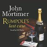 Rumpole's Last Case   John Mortimer