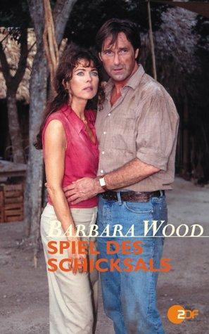 Barbara Wood: Spiel des Schicksals [VHS]