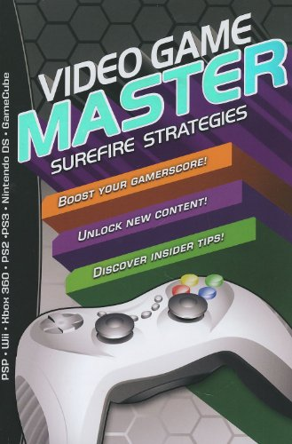 Video Game Master: Surefire Strategies for PSP, Wii, Xbox 260, PS2, PS3, Nintendo DS and Gamecube. How to Boost your Gamerscore, Unlock New Content & Discover Insider Tips, Terry Munson