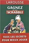 Gagner au scrabble : Tous les secrets pour bien jouer par Larousse