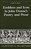 img - for Emblem and Icon in John Donne's Poetry and Prose (Renaissance and Baroque Studies and Texts) book / textbook / text book