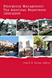 img - for Emergency Management: The American Experience 1900-2005 book / textbook / text book