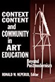 Context, content, and community in art education : beyond postmodernism