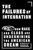 The Failures Of Integration: How Race and Class Are Undermining the American Dream (158648124X) by Sheryll Cashin