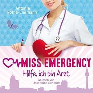 Hilfe, ich bin Arzt (Miss Emergency 1) Hörbuch