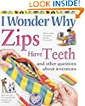 I Wonder Why Zips Have Teeth and Othe...