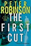 The First Cut: A Novel of Suspense (006073535X) by Robinson, Peter