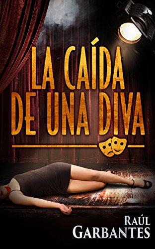 la-caida-de-una-diva-serie-de-los-detectives-goya-y-castillo-n-1-spanish-edition