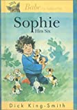 Sophie Hits Six (Sophie Books) (0613170121) by King-Smith, Dick