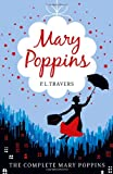P. L. Travers Mary Poppins - The Complete Collection (Includes all six stories in one volume)