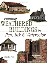 Free Painting Weathered Buildings in Pen, Ink & Watercolor (Artist's Photo Reference S.) Ebooks & PDF Download