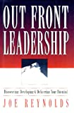 Out Front Leadership: Discovering, Developing and Delivering Your Potential
